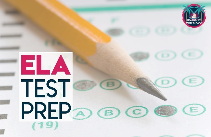 8 MANAGEABLE ELA TEST PREP STRATEGIES