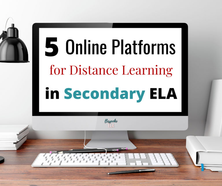 5 Online Platforms for Distance Learning in the ELA Classroom